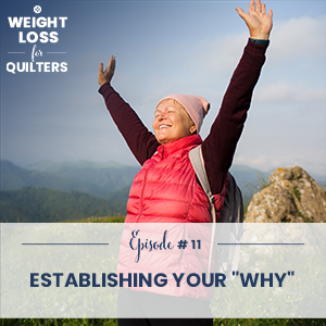 """Weight Loss for Quilters with Dara Tomasson   Establishing Your """"Why"""""""